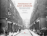Panoramas of Lost London (slip-case edition) Work, Wealth, Poverty and Change 1870-1946