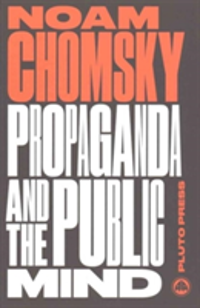 Propaganda and the Public Mind Interviews by David Barsamian