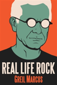 Real Life Rock The Complete Top Ten Columns, 1986-2014