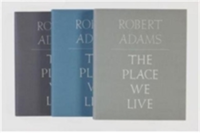 Robert Adams The Place We Live