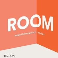 Room: Inside Contemporary Interiors