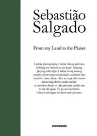 Sebastiao Salgado:From My Land to the Planet