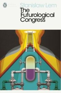 Stanislaw Lem. The Futurological Congress