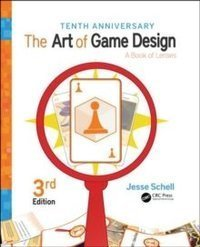 The Art of Game Design : A Book of Lenses, Third Edition