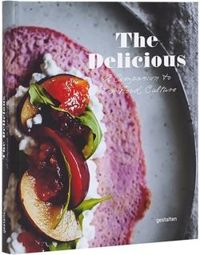 The Delicious: A Companion to New Food Culture