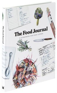 The Food Journal : A Scrapbook for Food Lovers