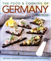 The Food and Cooking of Germany Traditions - Ingredients - Tastes - Techniques