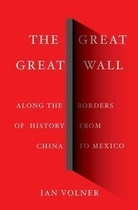 The Great Great Wall : Along the Borders
