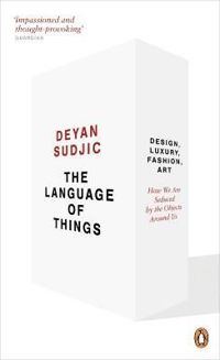 The Language of Things. Design, Luxury, Fashion, Art: how we are seduced by the objects around us.