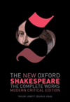 The New Oxford Shakespeare: Modern Critical Edition The Complete Works