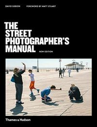 The Street Photographer's Manual Revised Edition