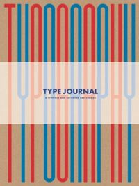 Type Journal : A Typeface and Lettering Sketchbook