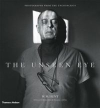 Unseen Eye: Photographs from the Unconscious