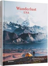 Wanderlust USA : The Great American Hike