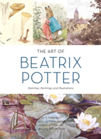 Art of Beatrix Potter, The Sketches, Paintings, and Illustrations