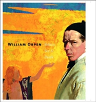 William Orpen Politics, Sex and Death