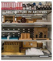 Architecture in Archives: The Collection of the Academy of Arts