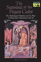 The Survival of the Pagan Gods The Mythological Tradition and Its Place in Renaissance Humanism and Art
