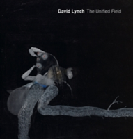 David Lynch: The Unified Field
