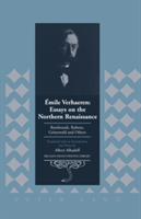 Emile Verhaeren: Essays on the Northern Renaissance Rembrandt, Rubens, Gruenewald and Others- Translated with an Introduction and Notes by Albert Alhadeff