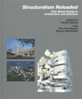 Structuralism Reloaded Rule-Based DEsign in Architecture and Urbanism