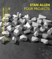 Stan Allen Four Projects; Source Books in Architecture