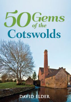 50 Gems of the Cotswolds The History & Heritage of the Most Iconic Places