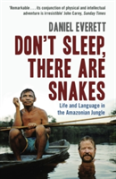 Don't Sleep, There are Snakes Life and Language in the Amazonian Jungle