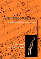 The Athletic Musician A Guide to Playing without Pain