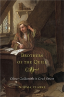Brothers of the Quill Oliver Goldsmith in Grub Street