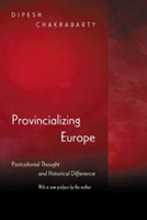 Provincializing Europe Postcolonial Thought and Historical Difference