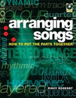 Arranging Songs How to Put the Parts Together