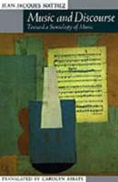 Music and Discourse Toward a Semiology of Music