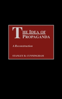 The Idea of Propaganda A Reconstruction