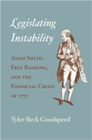 Legislating Instability Adam Smith, Free Banking, and the Financial Crisis of 1772