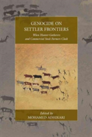 Genocide on Settler Frontiers When Hunter-Gatherers and Commercial Stock Farmers Clash
