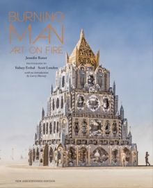 Burning Man : Art on Fire: Revised and Updated