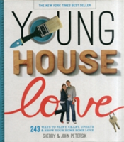 Young House Love 251 Ways to Paint, Craft, Update, Organize, and Show Your Home Some Love