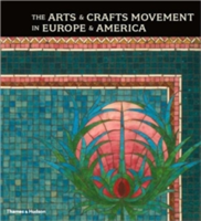 Arts and Crafts Movement in Europe and America: 1880-1920