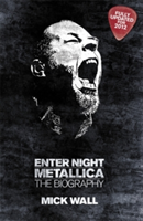 Metallica: Enter Night The Biography
