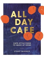 All Day Cafe Cafe-Style Food to Make at Home