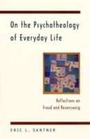 On the Psychotheology of Everyday Life Reflections on Freud and Rosenzweig