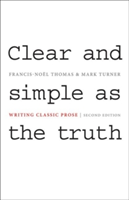 Clear and Simple as the Truth Writing Classic Prose, Second Edition