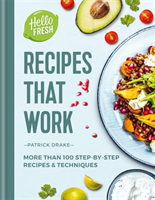 HelloFresh Recipes that Work More than 100 step-by-step recipes & techniques