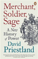 Merchant, Soldier, Sage A New History of Power