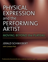Physical Expression and the Performing Artist Moving Beyond the Plateau