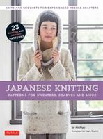 Japanese Knitting: Patterns for Sweaters, Scarves and More Knits and crochets for experienced needle crafters