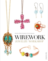 Wirework Jewelry Workshop Handcrafted Designs and Techniques