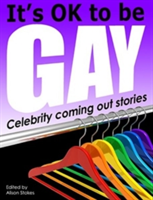 It's OK to be Gay Celebrity Coming Out Stories