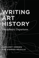 Writing Art History Disciplinary Departures